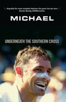 Michael Hussey : Underneath the Southern Cross, Paperback Book