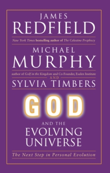 God and the Evolving Universe : The Next Step In Personal Evolution, EPUB eBook