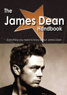 The James Dean Handbook - Everything You Need to Know about James Dean, Paperback / softback Book