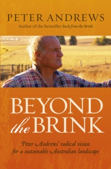 Beyond the Brink : Peter Andrews' radical vision for a sustainable Australian landscape, EPUB eBook