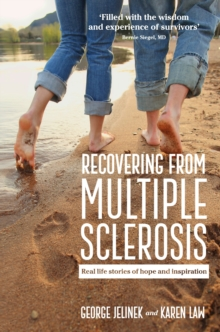 Recovering From Multiple Sclerosis : Real life stories of hope and inspiration, Paperback / softback Book