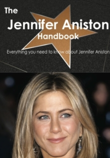 The Jennifer Aniston Handbook - Everything you need to know about Jennifer Aniston, PDF eBook