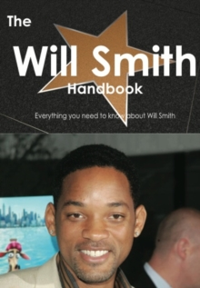 The Will Smith Handbook - Everything you need to know about Will Smith, PDF eBook