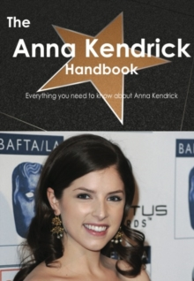 The Anna Kendrick Handbook - Everything you need to know about Anna Kendrick, PDF eBook