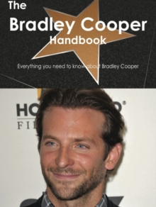 The Bradley Cooper Handbook - Everything you need to know about Bradley Cooper, PDF eBook