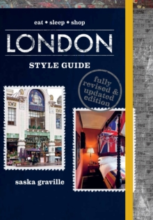 London Style Guide (Revised Edition) : Eat*Sleep*Shop, Hardback Book