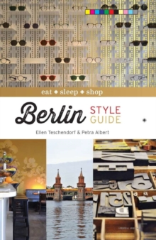 Berlin Style Guide : Eat Sleep Shop, Hardback Book