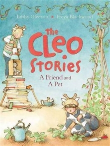 The Cleo Stories: A Friend and a Pet, Hardback Book