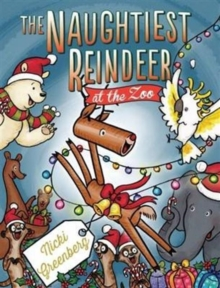 The Naughtiest Reindeer at the Zoo, Hardback Book