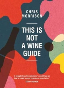 This is Not a Wine Guide, Hardback Book