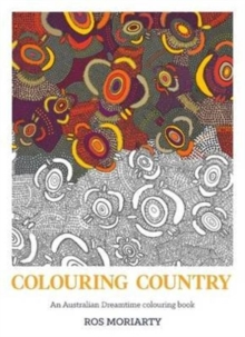Colouring Country : An Australian Dreamtime Colouring Book, Paperback Book