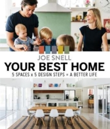 Your Best Home : 5 x Spaces x 5 Design Steps = A Better Life, Paperback Book