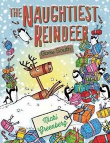 The Naughtiest Reindeer Goes South, Hardback Book
