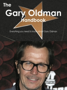 The Gary Oldman Handbook - Everything you need to know about Gary Oldman, PDF eBook