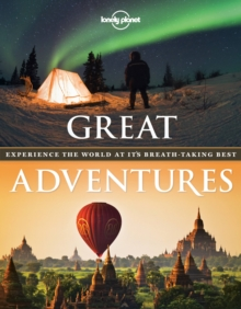 Great Adventures : Experience the World at its Breathtaking Best, Paperback / softback Book
