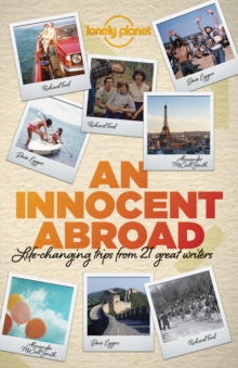 An Innocent Abroad : Life-Changing Trips from 35 Great Writers, Paperback Book