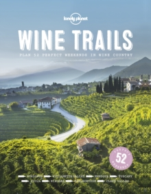 Wine Trails : 52 Perfect Weekends in Wine Country, Hardback Book