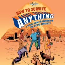 How to Survive Anything : A Visual Guide to Laughing in the Face of Adversity, Hardback Book
