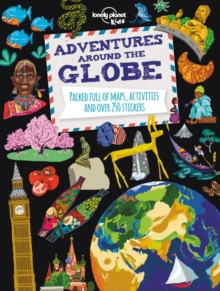 Adventures Around the Globe : Packed Full of Maps, Activities and Over 250 Stickers, Paperback / softback Book