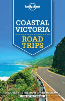 Lonely Planet Coastal Victoria Road Trips, Paperback Book