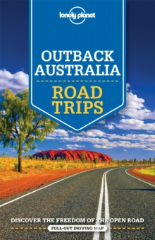 Lonely Planet Outback Australia Road Trips, Paperback / softback Book
