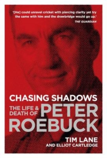 Chasing Shadows : The Life and Death of Peter Roebuck, Paperback / softback Book