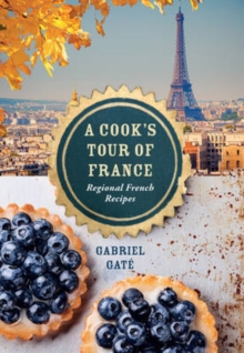 A Cook's Tour of France : Regional French recipes, Hardback Book
