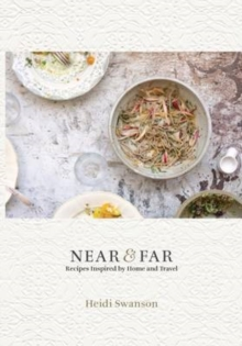 Near and Far : Recipes Inspired by Home and Travel, Hardback Book