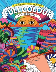 Full Colour : A Colouring Book for Grown-Ups, Paperback Book