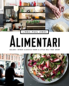 Alimentari : Salads and other classics from a little deli that grew, Paperback / softback Book