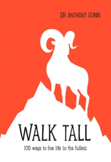 Walk Tall : 100 ways to live life to the fullest, Hardback Book