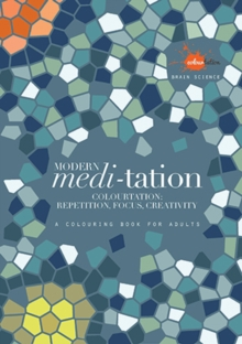Modern Meditation : Colourtation - Repetition, Focus, Creativity, Paperback / softback Book