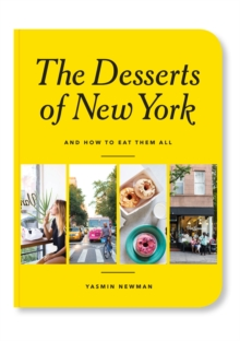 The Desserts of New York : And How to Eat Them All, Paperback Book