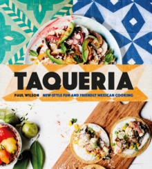 Taqueria : New-Style Fun and Friendly Mexican Cooking, Hardback Book