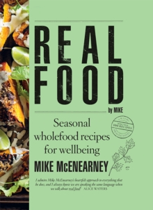 Real Food by Mike : Seasonal wholefood recipes for wellbeing, Paperback Book