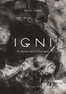 Igni : A restaurant's first year, Hardback Book