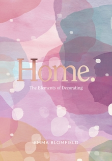 Home : The Elements of Decorating, Hardback Book
