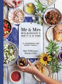 Mr & Mrs Wilkinson's How it is at Home : A cookbook for every family, Hardback Book