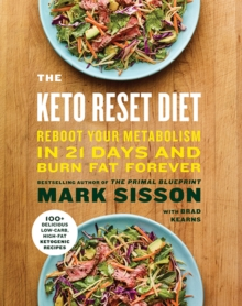 The Keto Reset Diet : Reboot Your Metabolism in 21 Days and Burn Fat Forever, Paperback / softback Book