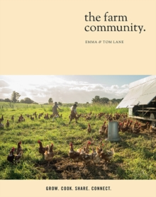 The Farm Community : Grow. Cook. Share. Connect., Paperback / softback Book