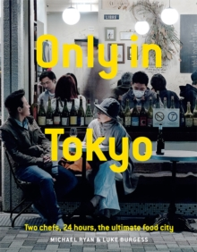 Only In Tokyo : Two chefs, 24 hours, the ultimate food city, Hardback Book