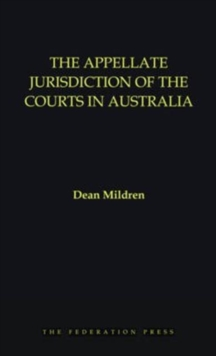 The Appellate Jurisdiction of the Courts in Australia, Paperback Book