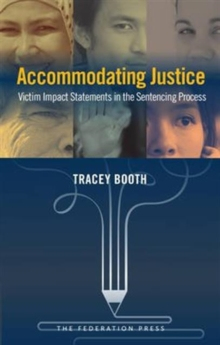 Accommodating Justice : Victim Impact Statements in the Sentencing Process, Paperback / softback Book
