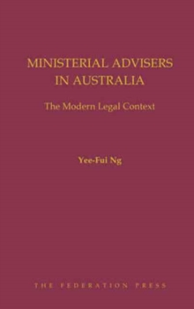 Ministerial Advisers in Australia : The Modern Legal Context, Hardback Book