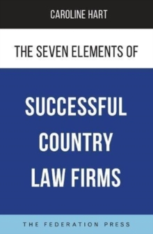 The Seven Elements of Successful Country Law Firms, Paperback / softback Book
