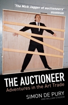 The Auctioneer : Adventures in the Art Trade, Paperback / softback Book