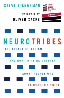 NeuroTribes : The Legacy of Autism and How to Think Smarter About People Who Think Differently, Paperback / softback Book