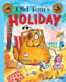 Old Tom's Holiday : Little Hare Books, Paperback / softback Book