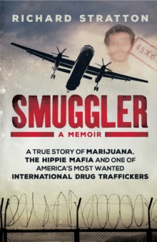 Smuggler : My Life as One of America's Most Wanted International Drug Traffickers, Paperback / softback Book