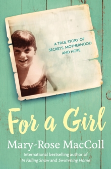 For a Girl : A true story of secrets, motherhood and hope, Paperback / softback Book